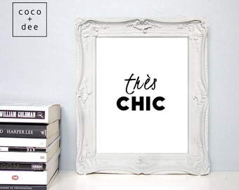 Trés Chic, french home decor, typographic print, french quote, quote poster, typography print, quotes, stylish quotes, french sayings, type