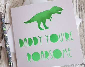 Daddy You're Roarsome, Dad Card, Dinosaur card, Card for dad, Father's Day Card, Dad Birthday Card
