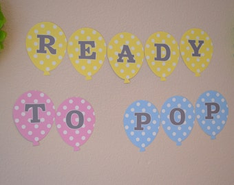 Ready To Pop Baby Shower Balloon Banner / CHOOSE Your  Colors Pink Blue Green Yellow and Gray - File to PRINT DIY