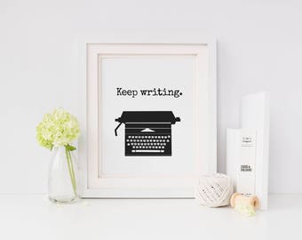 Writer Print, Writer Gifts, Typewriter, Keep Writing, Gifts for Writers, Writer Gift, Author Gifts, Author Decor, Writer Decor, Printable
