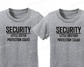 Security Little Sister/Little Brother Protection Squad, Big Brother, Big Sister, New Baby, Toddler, Children, Youth, Adult Sizes