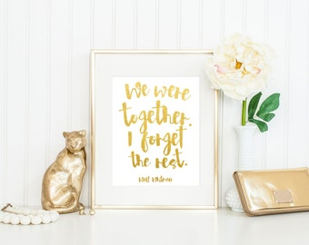 We Were Together, I Forget the Rest Print / ACTUAL FOIL Print / Walt Whitman Print / Gold Foil Print / Romantic Print / Romantic Gift