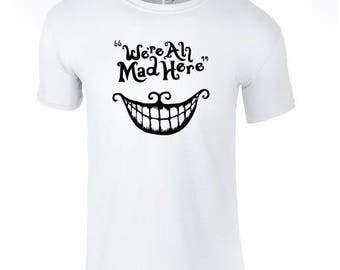 Alice In Wonderland 'We're all Mad Here' Cheshire Cat Mad Hatter Tee Tshirt Gift Disney