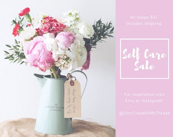 Self-Care Sale! Design an Embroidery Hoop!!