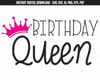 Birthday Queen SVG, Birthday svg, Princess svg, 1st birthday girl svg, Birthday tshirt, cricut, silhouette - svg, dxf, eps, ai, pdf, png