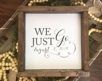 We Just Go 8X8 / Farmhouse Sign / Rustic / Home Decor / Hand painted / Wood sign / Farmhouse Style