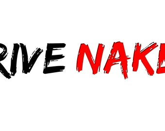 Drive Naked Bumper Sticker