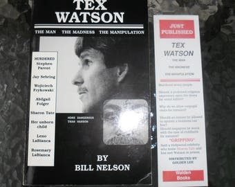 Tex Watson Book ~The Man/The Madness/The Manipulation ~With Bookmark 1991~Signed/Autographed by Bill Nelson ~Charles Manson Family Member