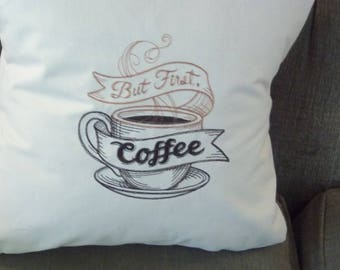 But First Coffee  Embroidered Pillow