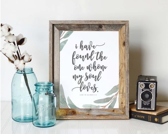 I Have Found the One Whom my Soul Loves, Song of Solomon 3:4, Printable Art, Christian Art, Home Decor, INSTANT DOWNLOAD