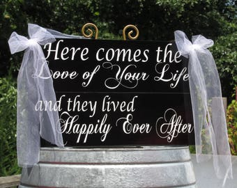 Here comes the Love of your life  and they lived Happily Ever After  Ring Bearer Flower Girl Sign  Painted Wood  Double Sided Reversible