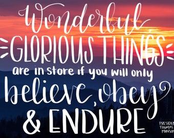 Believe, obey, endure.