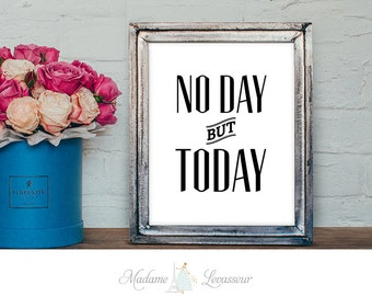 printable art No Day but Today from Rent the musical instant download printable quote DIY art prints printable lyrics office art wall art