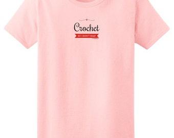 I Crochet So I Don't Snap  Ladies  T-Shirt 2000L - PP-401