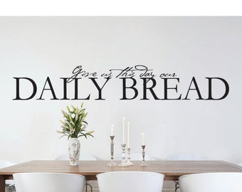 Give us this day our Daily Bread wall decal - scripture wall decal - Christian Wall Decal - Dining Room Decor - Dining Room Decal