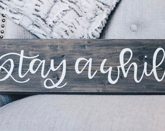 Hand Lettered Rustic Wooden Gray Sign Stay a While