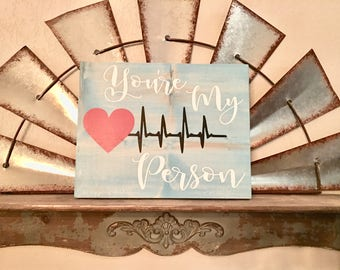 you're my person, wood sign, grey's anatomy sayings, heart and rhythm, hand painted,
