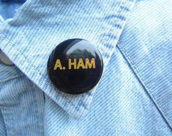 A. Ham Lapel Pin, Alexander Hamilton Musical Pin, Hamilton Jewelry, Broadway Jewelry, Broadway Pin, Hamilton Pin, Accessories
