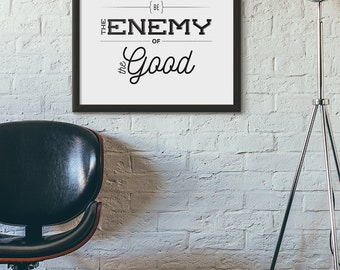 Don't Let Perfect Be the Enemy of the Good, Wall Art, A2, A3, A4, 8x10, Instant Download, Printable, DIY, Digital Download, Decor, Modern