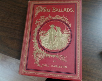 Vintage 1882 Book Farm Ballads by Will Carleton - Illustrated