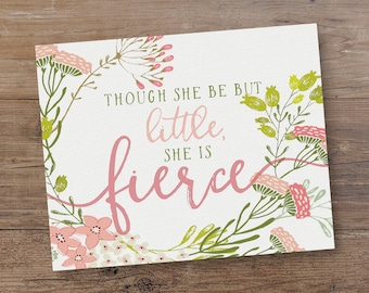 Though She Be But Little - She Is Fierce - Fierce Girl Quotes - Wall Art Canvas - Shakespeare Quote - Shakespeare Wall Art - Nursery Decor