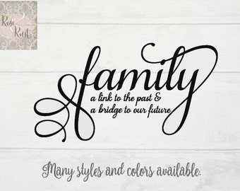 Family Quote Vinyl Decal, Family Phrase Decal, Wall Decal, Family wall Decal, Family a Link to the Past and a Bridge to the Future