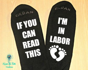 LABOR SOCKS - If You Can Read This, I'm In Labor - Funny Socks - Pregnancy Socks - Hospital Socks - Baby Shower Gift - Mom To Be Gift
