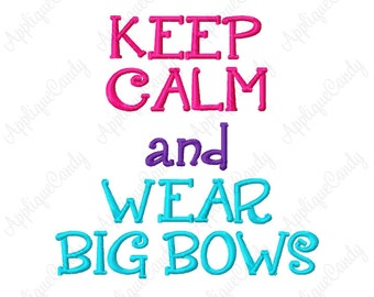 Keep Calm and Wear Big Bows 2 Embroidery Design 4x4 5x7 6x10 8x8 Bow Sweet Cute Simple Easy GirlINSTANT DOWNLOAD