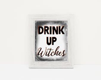 Drink up Witches Halloween Wall Art - Instant Download