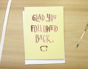Glad You Followed Back