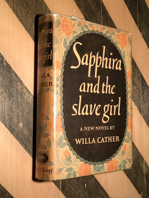 Sapphira and the Slave Girl by Willa Cather (1940) hardcover book