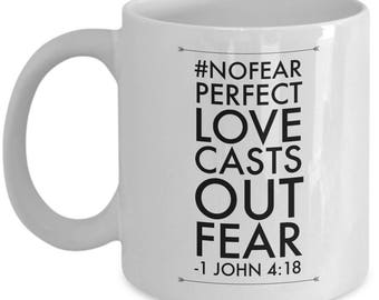 Perfect Love Casts Out Fear -- No Fear -- Christian Promise Mug -- Yes and Amen