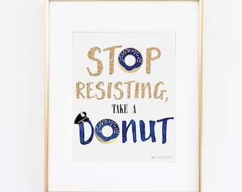 Stop Resisting Take A Donut Printable Art | Police Wife | Police Officer Gifts| Police Officer Wedding | Police Party | Police Birthday| Law