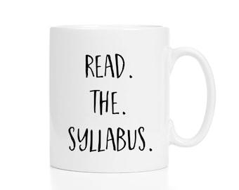 Personalized Professor Mug / Mug for Professor / Professor Gift / Professor Coffee Mug / Read the Syllabus / Teacher Mug / Teacher Gift