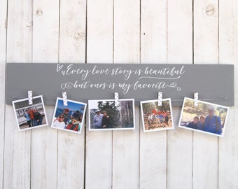 Every love story is beautiful, picture frame, photo display, family, engagement gift, valentine gift, love, family picture frame,