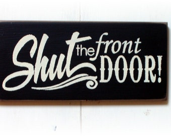 Attractive Shut The Front Door | Etsy