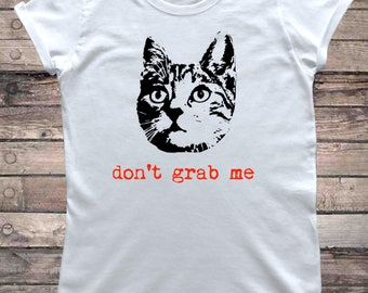 Dont Grab Me Pussy Cat T-Shirt