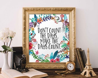 Motivational Wall Art, Don't count the days Make the days count, floral office decor typography inspirational wall decor quote printable