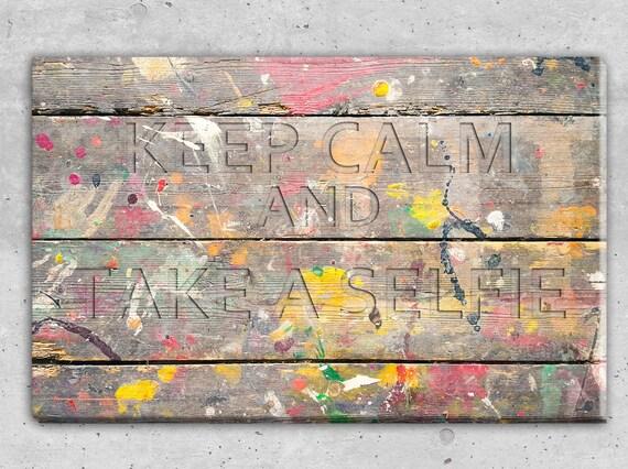 "Keep calm and take a selfie ""canvas print 40X60"