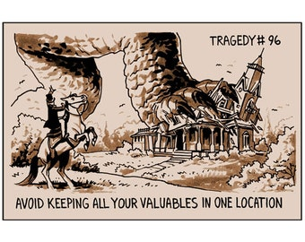 Tragedy 96: Valuables in One Place Print
