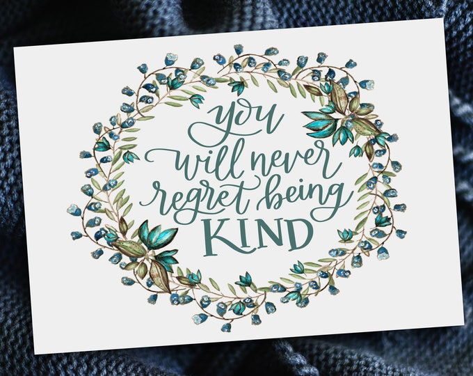 You Will Never Regret Being Kind - Original Handwritten Art Available as a Digital Download