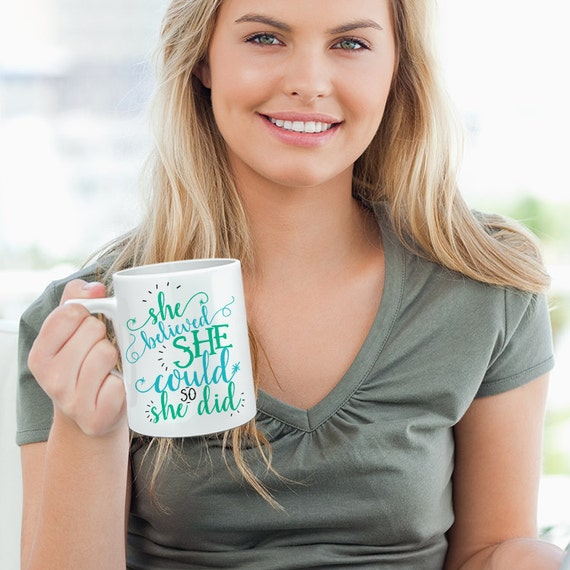 She Believed She Could So She Did Quote Coffee Mug - Quote Coffee Cup - Motivational Mug