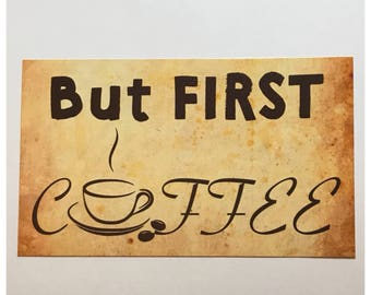 But First Coffee Room Sign Cafe House Kitchen Coffee Bean