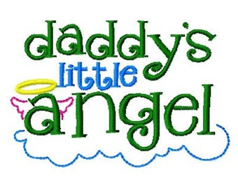 Daddy's Little Angel, Machine Embroidery Design, 4x4 Hoop size, PES format and more