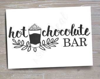 Hot Chocolate Bar Sign, Version 3 // INSTANT DOWNLOAD // Hot Cocoa Party // Printable, Digital