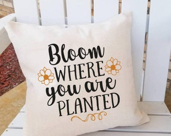 Bloom where You Are Planted Quote, Spring Decorative Pillow, Spring Decor, Couch Pillows, Spring Decor, Decorative Spring Pillow, Quotes
