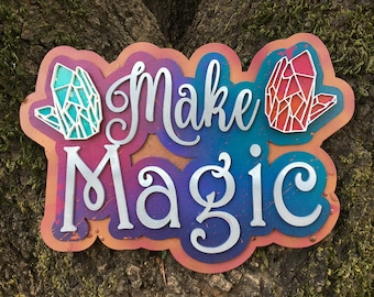 "Wood Laser Cut ""Make Magic"" one of kind Crystal Painted Sign"