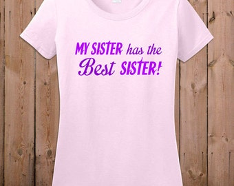 Big sister shirt gift for sister funny My sister has the best sister gifts for sister women ladies men youth tshirt T- shirt Tee shirt