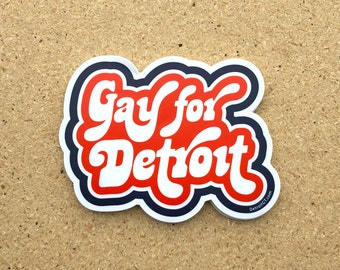 Gay for Detroit - sticker