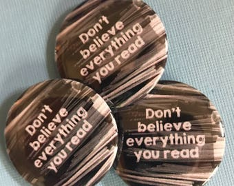 Grey Don't Believe Everything You Read pinback button Old books badge book magnet patch snark pins punk lapel pin quote gift for reader